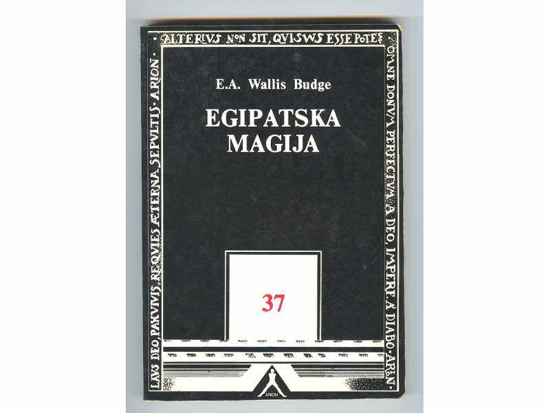 E.A.Wallis Budge:Egipatska magija,Arion