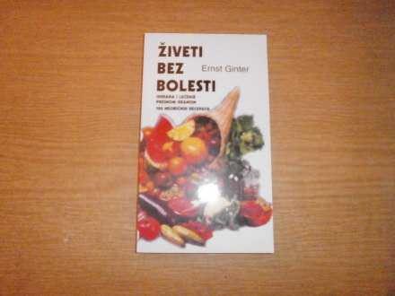 E.GINTER   ZIVETI BEZ BOLESTI-ISHRANA I LECENJE..