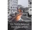 EIN TAG IN BELGRAD - DAN U BEOGRADU - Klaus Dieter-Weber