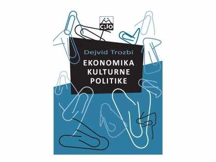 EKONOMIKA KULTURNE POLITIKE (Dejvid Trozbi)