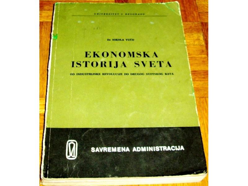 EKONOMSKA ISTORIJA SVETA - Dr Nikola Vučo