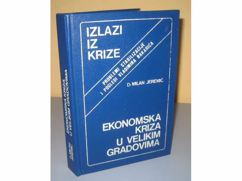 EKONOMSKA KRIZA U VELIKIM GRADOVIMA Dr Milan Jeremić
