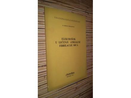ELEKTROŠOK U LEČENJU ATRIJALNE FIBRILACIJE SRCA