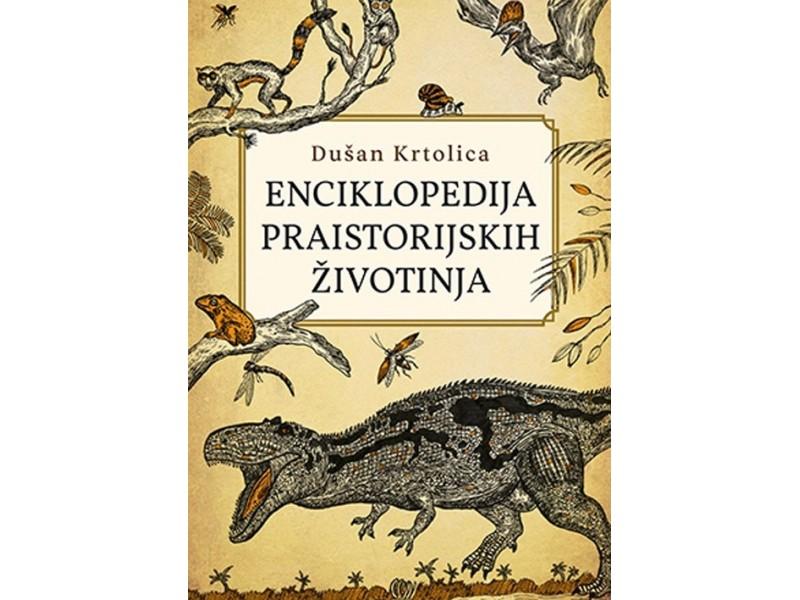 ENCIKLOPEDIJA PRAISTORIJSKIH ŽIVOTINJA - Dušan Krtolica