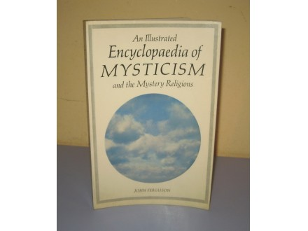 ENCYCLOPEDIA OF MYSTICISM and the Mystery Religions