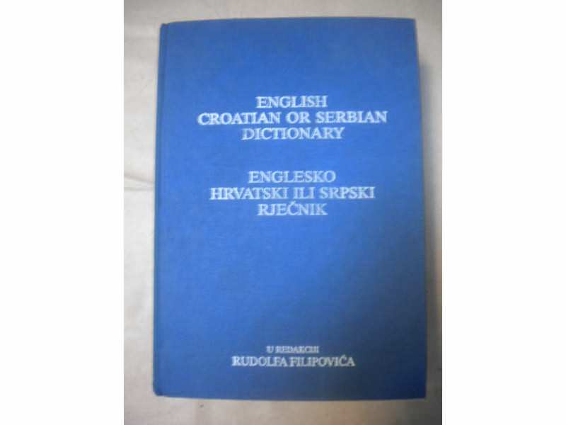 ENGLESKO HRVATSKI ILI SRPSKI RECNIK - R.FILIPOVIC