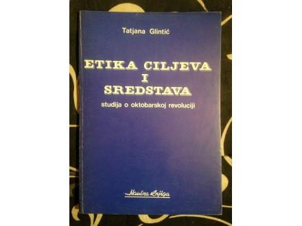 ETIKA CILJEVA I SREDSTAVA Tatjana Glintić