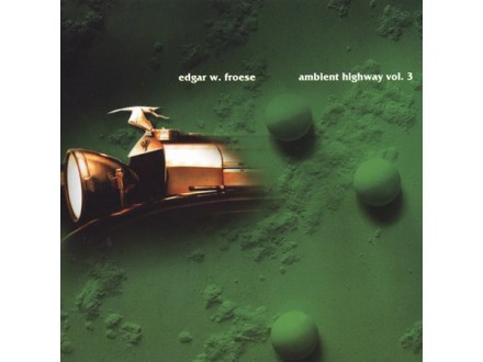 Edgar Froese - Ambient Highway Vol. 3