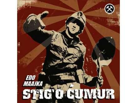 Edo Maajka - Stig`o Ćumur