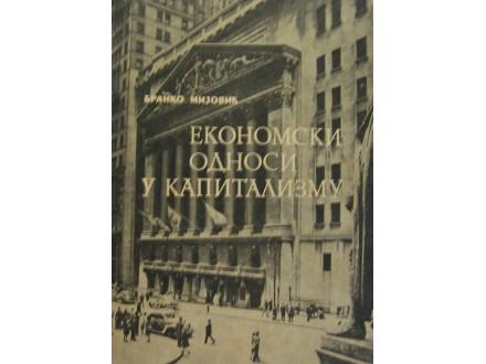 Ekonomski odnosi u kapiotalizmu  Branko Mijović