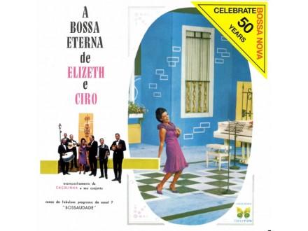 Elizeth Cardoso, Ciro Monteiro - A Bossa Eterna De Elizeth E Ciro