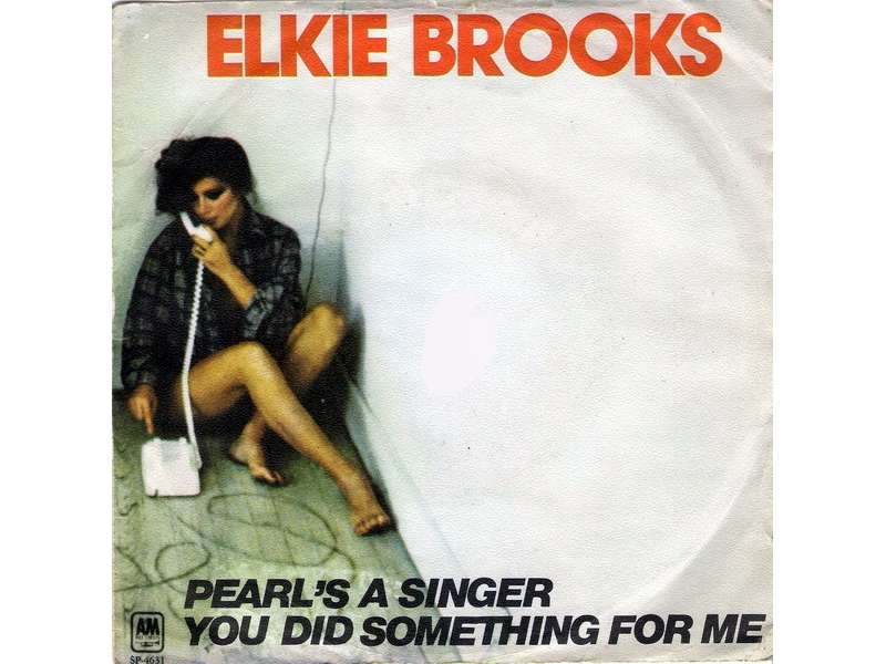Elkie Brooks - Pearl`s A Singer / You Did Something For Me