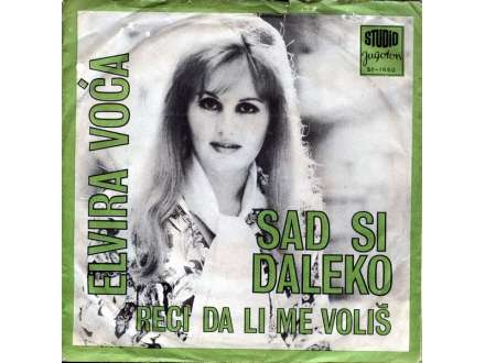 Elvira Voća - Sad Si Daleko