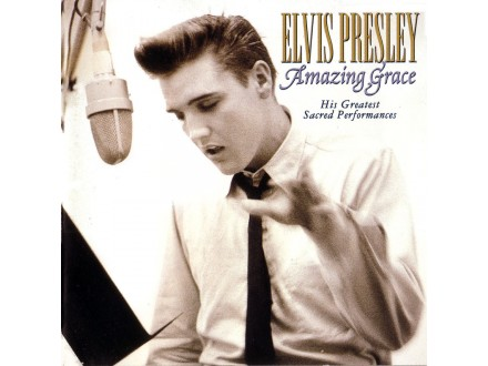 Elvis Presley - Amazing Grace: His Greatest Sacred Performances
