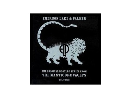 Emerson, Lake & Palmer - Original Bootleg Series From The Manticore Vaults Vol. 3