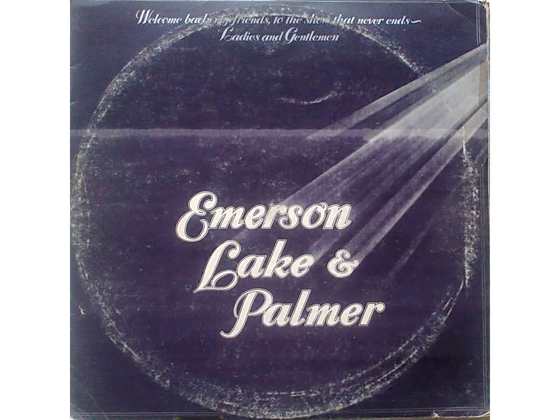 Emerson, Lake & Palmer - Welcome Back My Friends To The Show That Never Ends - Ladies And Gentlemen