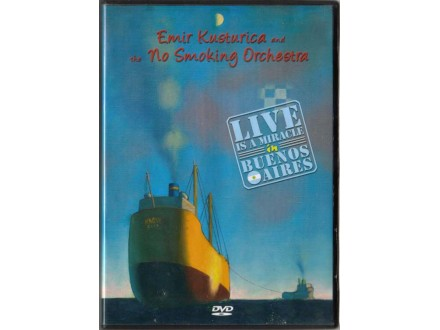 Emir Kusturica & The No Smoking Orchestra - Live Is A Miracle In Buenos Aires