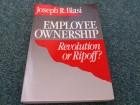 Employee Ownership: Revolution or Ripoff? -  Joseph R.
