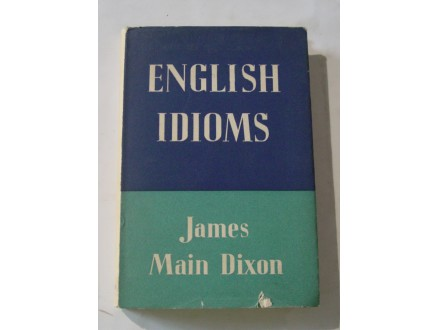 Enlish idioms, James Main Dixon