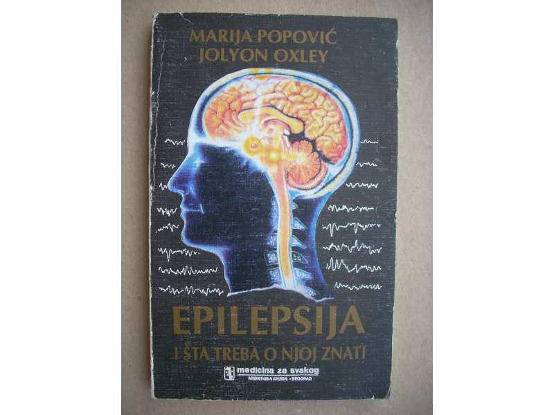 Epilepsija i šta treba o njoj znati - J. Oxley, M. Popo