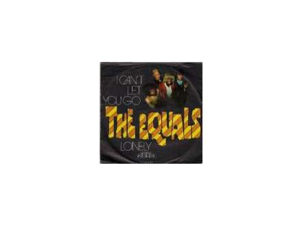 Equals, The - I Can`t Let You Go / Lonely