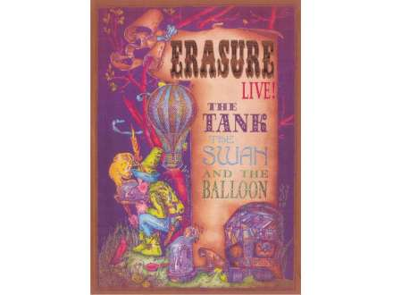 Erasure - The Tank The Swan And The Balloon Live!