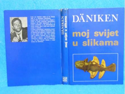 Erich Von Daniken MOJ SVIJET U SLIKAMA..pogrešna stvarn