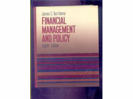 FINANCIAL MENAGEMENT AND POLICY JAMES C.VAN HORNE