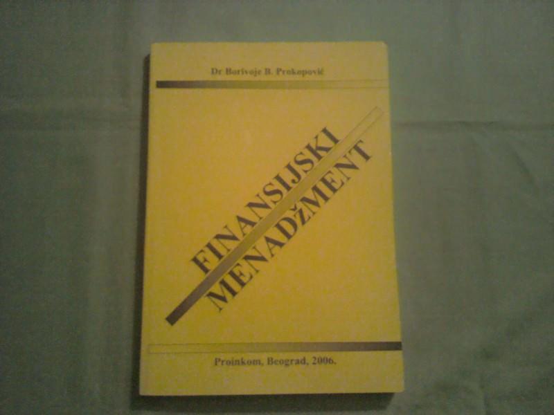 FINANSIJSKI MENADZMENT DR BORIVOJE B.PROKOPOVIC