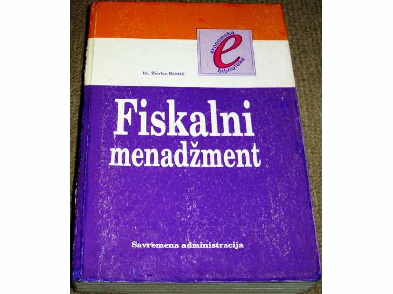 FISKALNI MENADŽMENT - Dr Žarko L. Ristić
