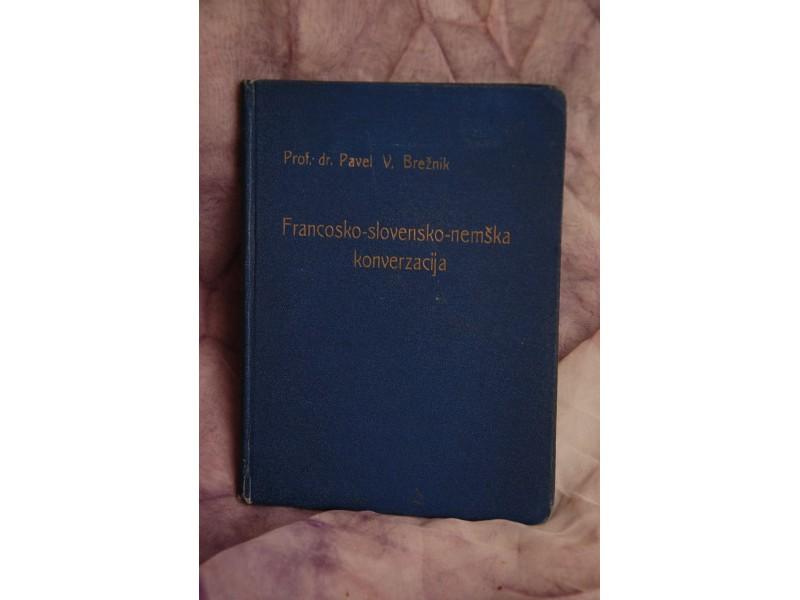 FRANCOSKO - SLOVENSKO - NEMŠKA KONVERZACIJA