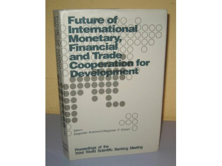 FUTURE OF INTERNATIONAL MONETARY FINANCIAL AND TRADE CO
