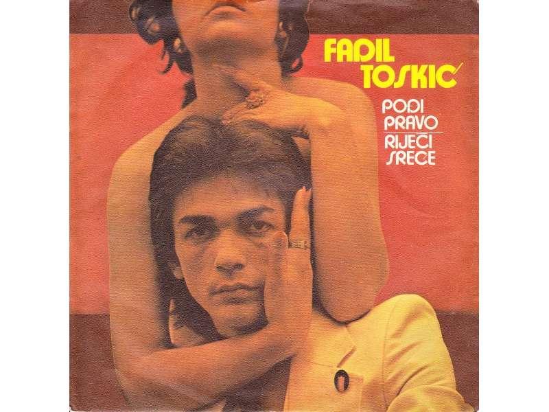 Fadil Toskić - Pođi Pravo / Riječi Sreće