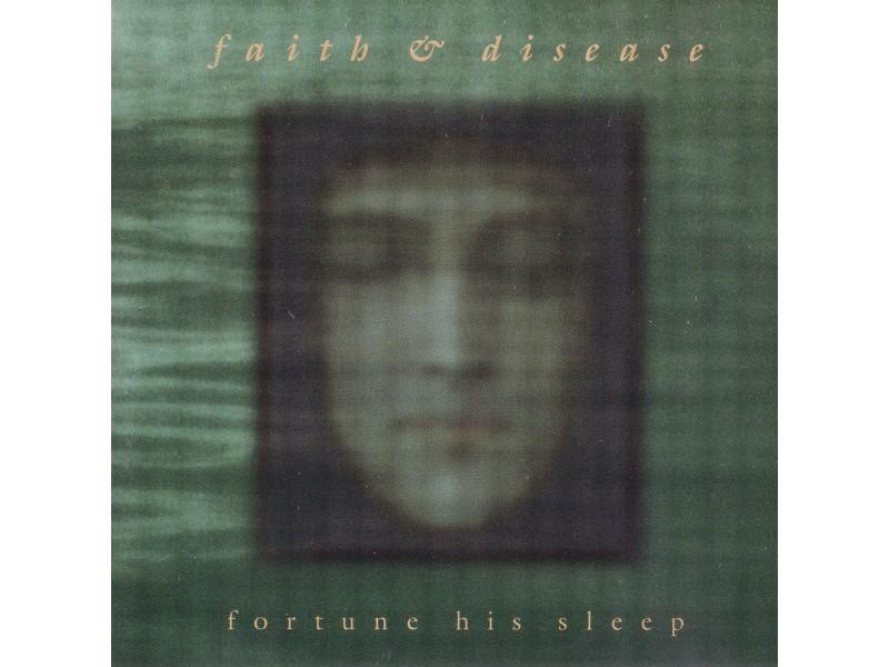 Faith & Disease - Fortune His Sleep