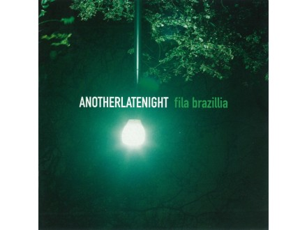 Fila Brazillia - Another Late Night
