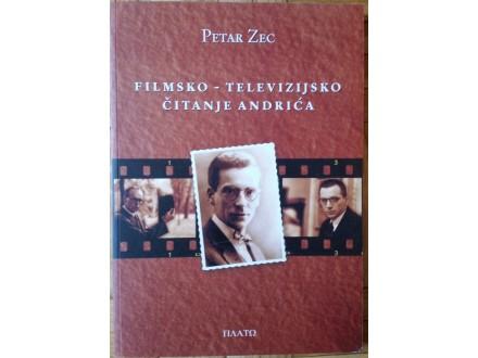 Filmsko - televizijsko čitanje Andrića  Petar Zec