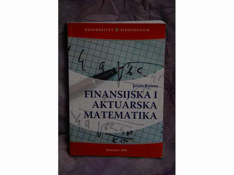 Finansijska i aktuarska matematika JOVAN RAŠETA