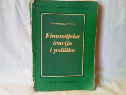 Finansijska teorija i politika - Dr Aleksandar V. Perić