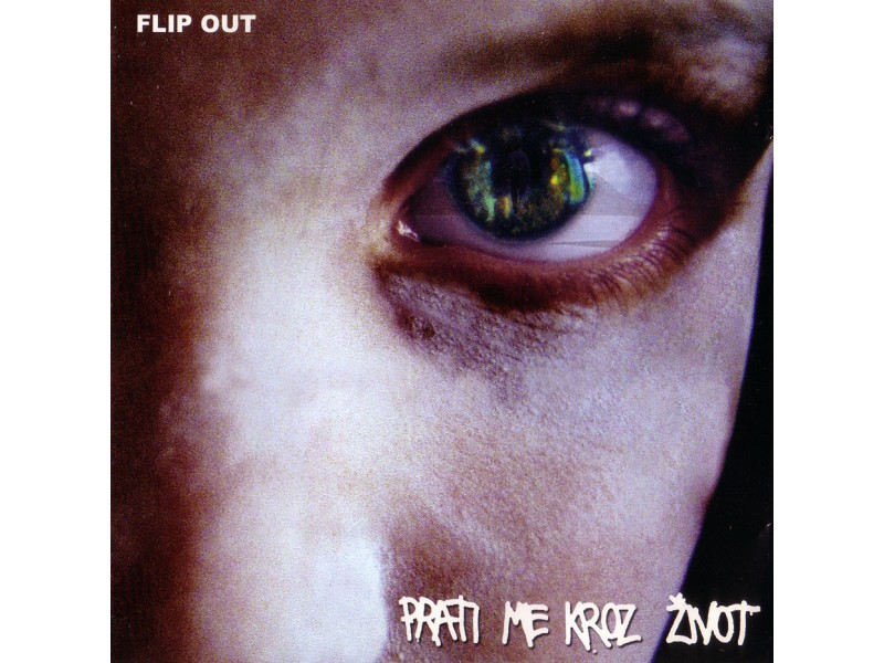Flip Out - Prati Me Kroz Život