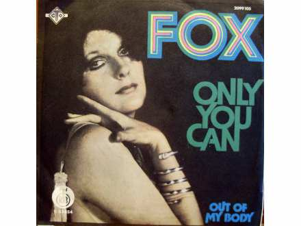 Fox (3) - Only You Can / Out Of My Body