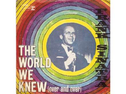 Frank Sinatra - You Are There / The World We Knew (Over And Over)