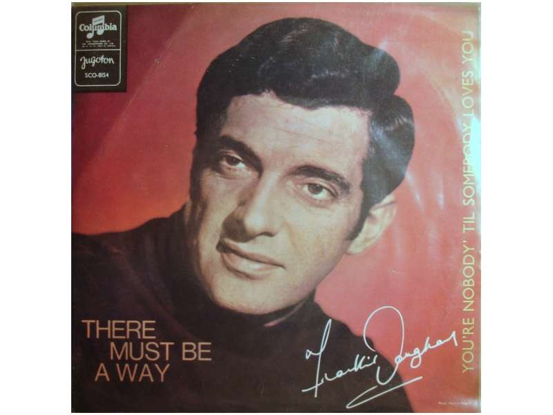 Frankie Vaughan - There Must Be A Way / You`re Nobody `Til Somebody Loves You