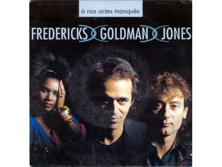Fredericks Goldman Jones - À Nos Actes Manqués