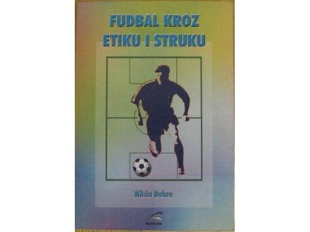 Fudbal kroz etiku i struku  Nikša Dobre