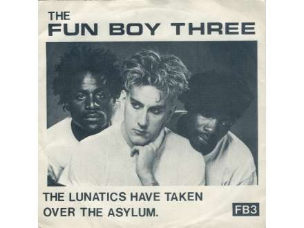 Fun Boy Three - The Lunatics (Have Taken Over The Asylum)