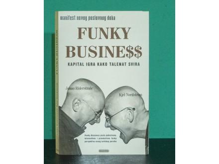 Funky Buisness - Johan Riderstrale, Kjel Nordstrom