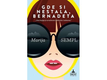 GDE SI NESTALA, BERNADETA - Marija Sempl