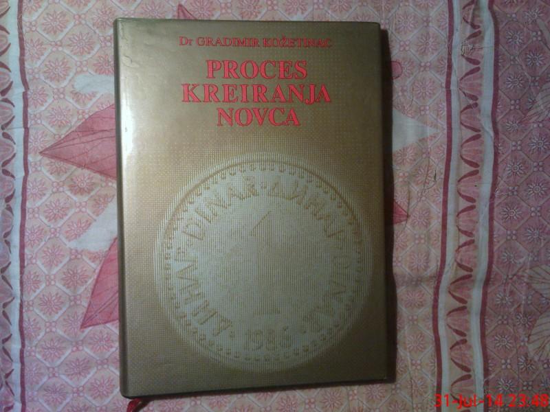 GRADIMIR KOZETINAC -  PROCES KREIRANJA NOVCA