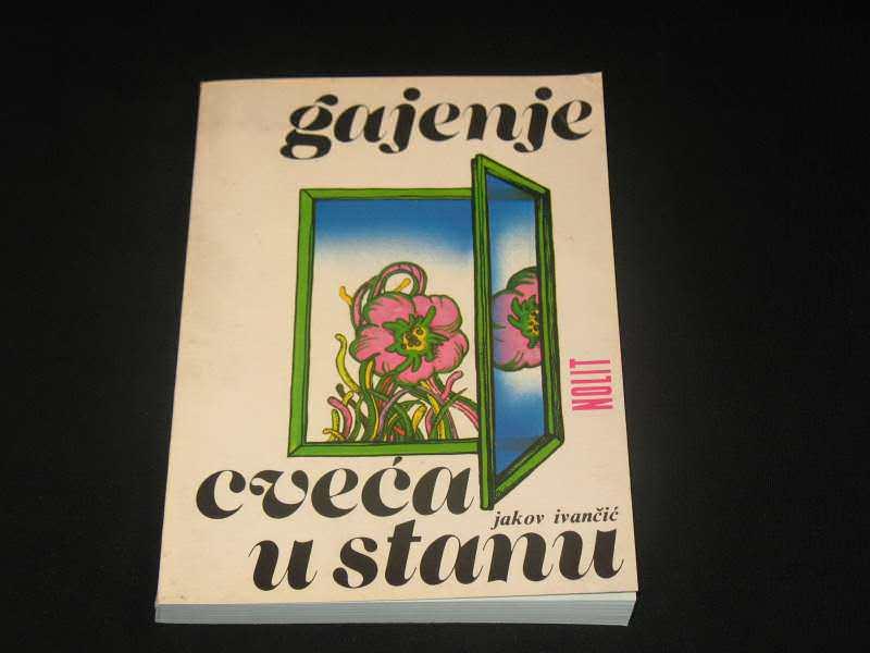 Gajenje cveća u stanu/Jakov Ivančić