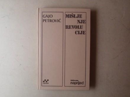 Gajo Petrović - MIŠLJENJE REVOLUCIJE